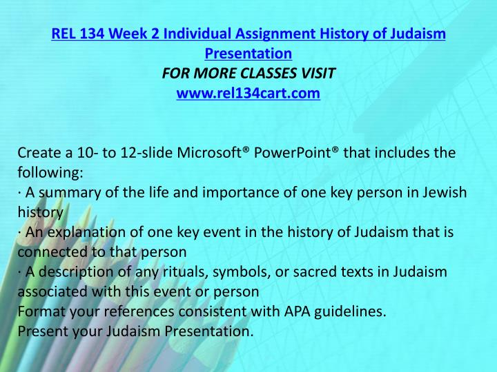 REL 134 Week 2 Individual Assignment History of Judaism Presentation