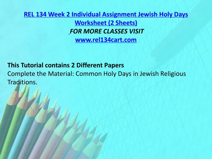 REL 134 Week 2 Individual Assignment Jewish Holy Days Worksheet (2 Sheets)