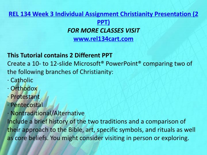 REL 134 Week 3 Individual Assignment Christianity Presentation (2 PPT)
