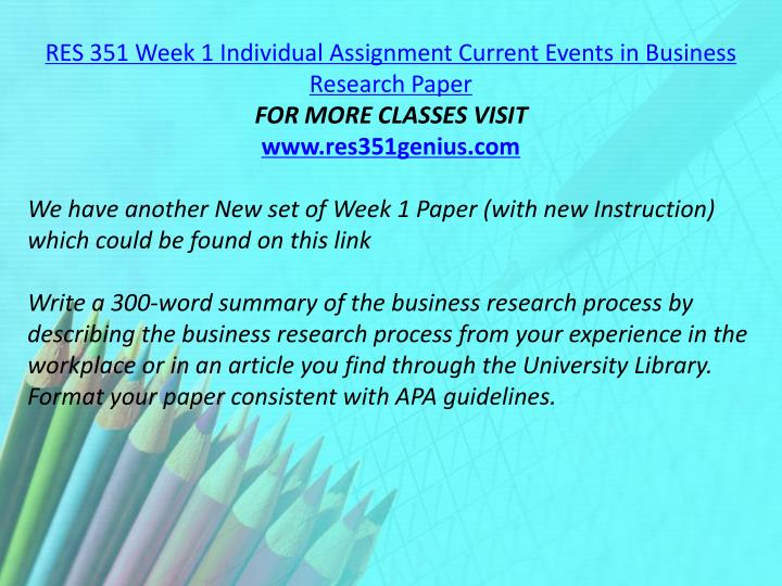 RES 351 Week 1 Individual Assignment Current Events in Business Research Paper