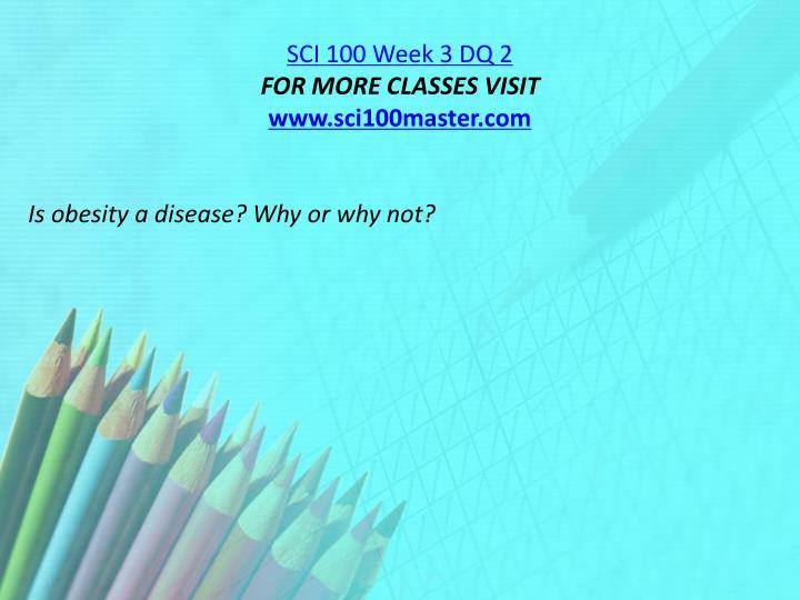 SCI 100 Week 3 DQ 2