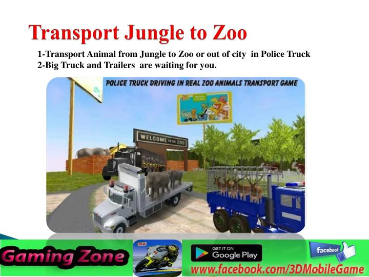 Transport jungle to zoo