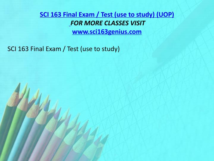 SCI 163 Final Exam / Test (use to study) (UOP)
