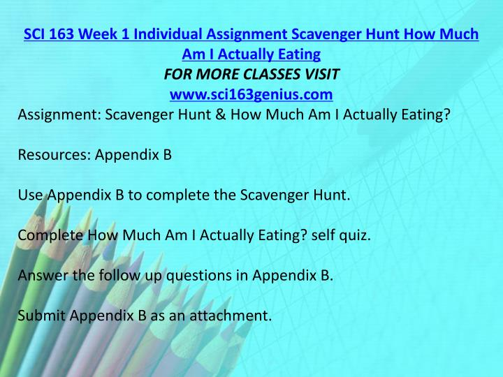 SCI 163 Week 1 Individual Assignment Scavenger Hunt How Much Am I Actually Eating