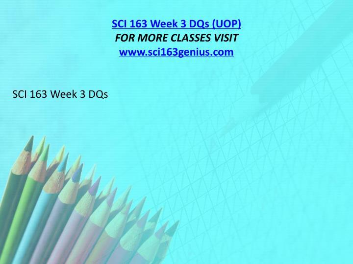 SCI 163 Week 3 DQs (UOP)