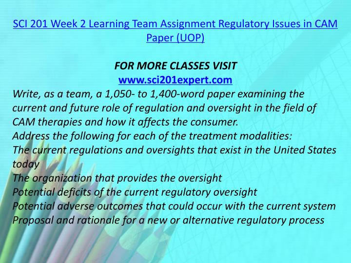 SCI 201 Week 2 Learning Team Assignment Regulatory Issues in CAM Paper (UOP)