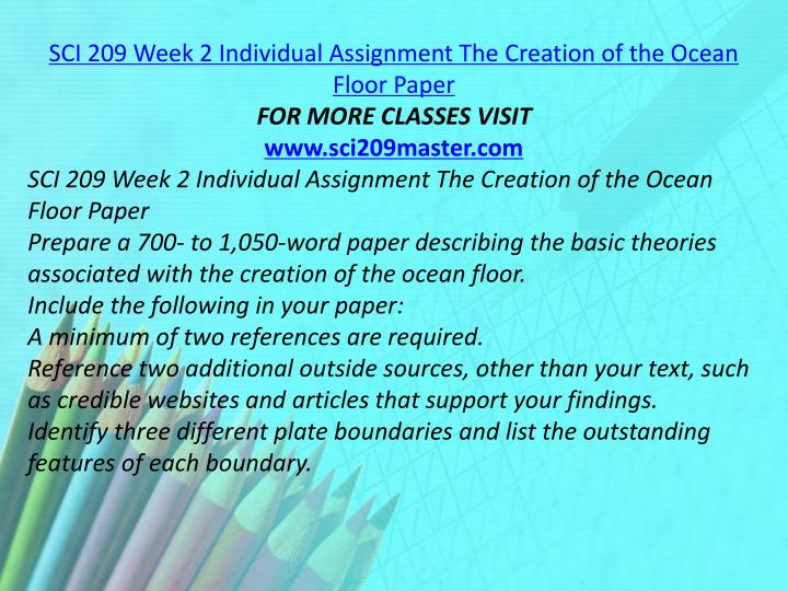 SCI 209 Week 2 Individual Assignment The Creation of the Ocean Floor Paper
