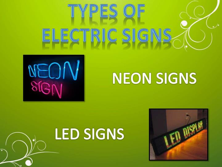 TYPES OF ELECTRIC SIGNS