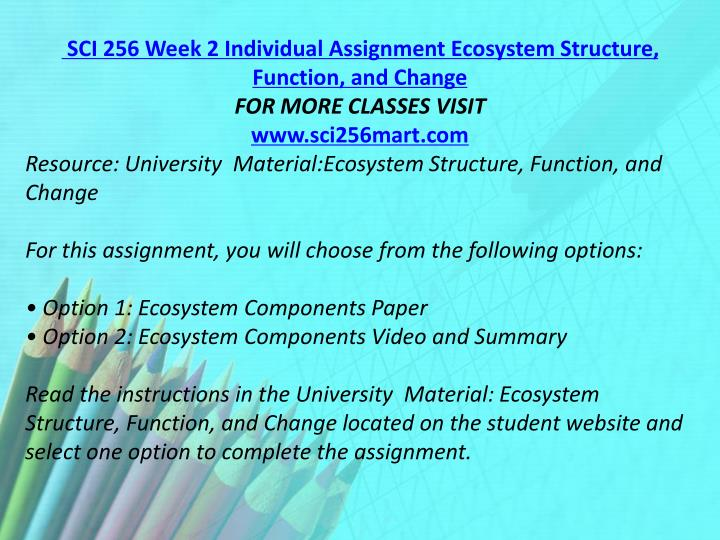 SCI 256 Week 2 Individual Assignment Ecosystem Structure, Function, and Change