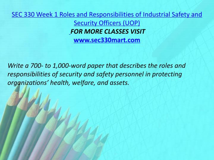 SEC 330 Week 1 Roles and Responsibilities of Industrial Safety and Security Officers (UOP)