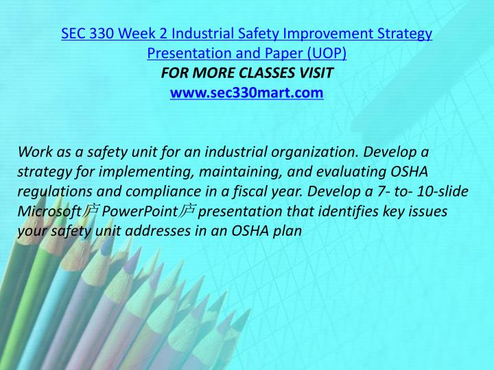 SEC 330 Week 2 Industrial Safety Improvement Strategy Presentation and Paper (UOP)