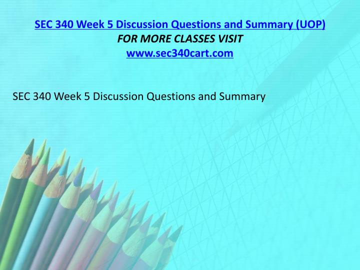 SEC 340 Week 5 Discussion Questions and Summary (UOP)