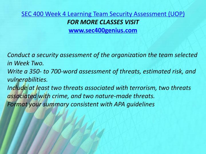 SEC 400 Week 4 Learning Team Security Assessment (UOP)