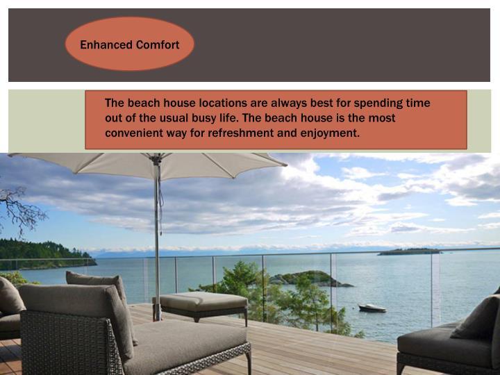 Enhanced Comfort