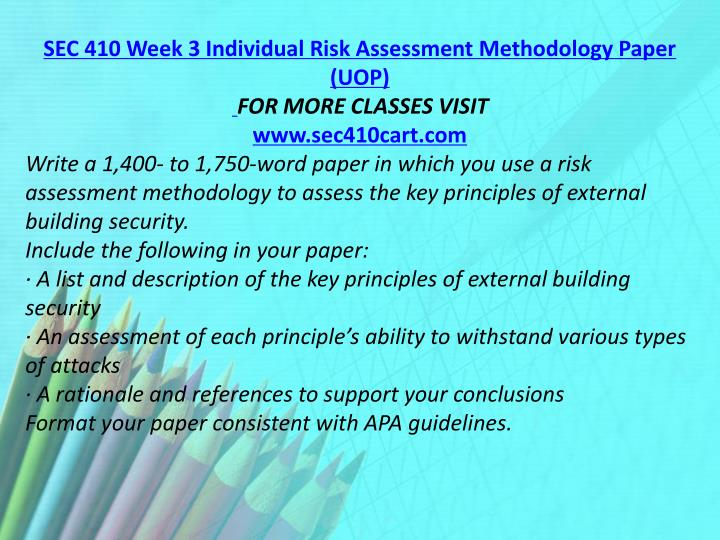 SEC 410 Week 3 Individual Risk Assessment Methodology Paper (UOP)