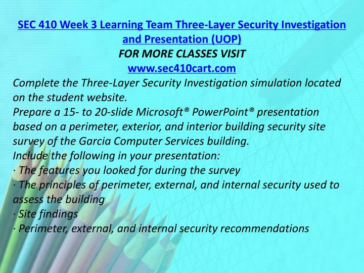 SEC 410 Week 3 Learning Team Three-Layer Security Investigation and Presentation (UOP)