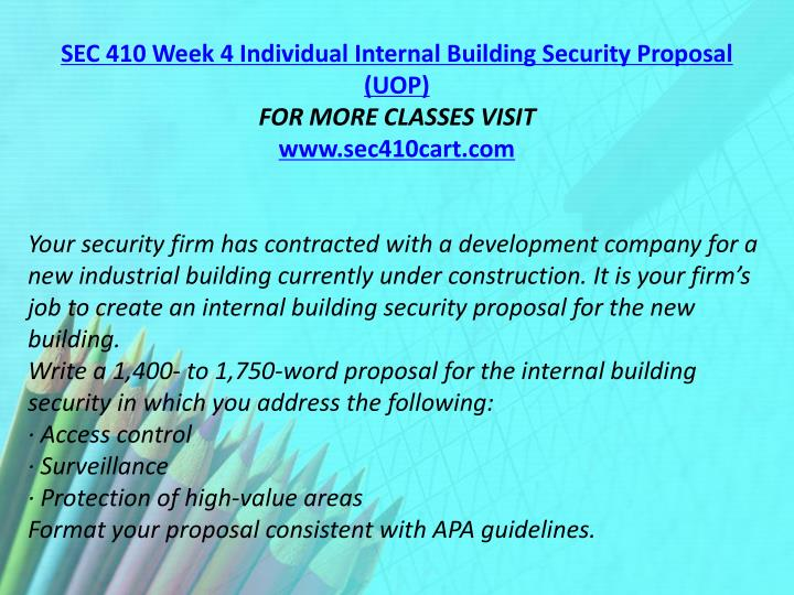 SEC 410 Week 4 Individual Internal Building Security Proposal (UOP)