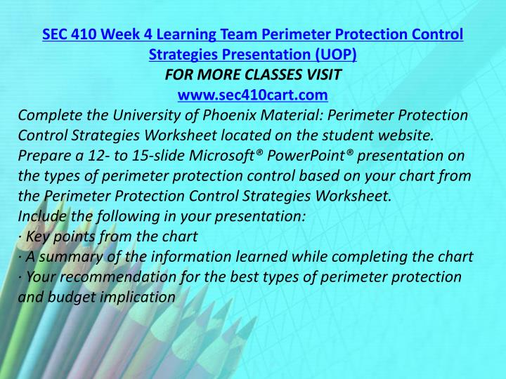 SEC 410 Week 4 Learning Team Perimeter Protection Control Strategies Presentation (UOP)