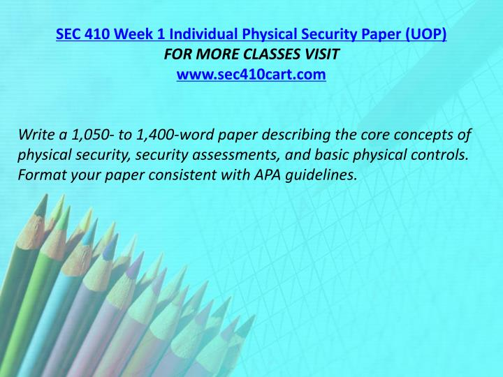 SEC 410 Week 1 Individual Physical Security Paper (UOP)