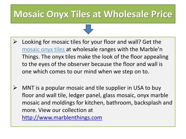 Mosaic Onyx Tiles at Wholesale Price