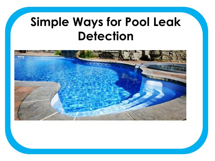 Simple ways for pool leak detection