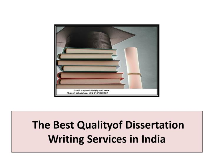 The best qualityof dissertation writing services in india