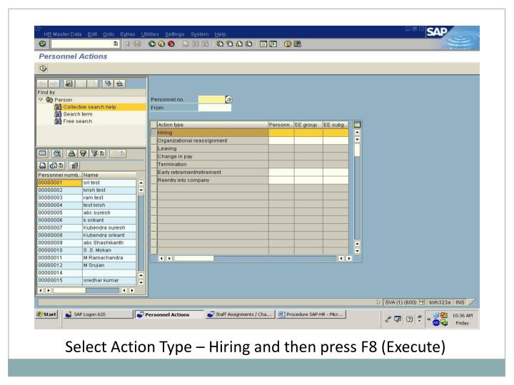 Select Action Type – Hiring and then press F8 (Execute)