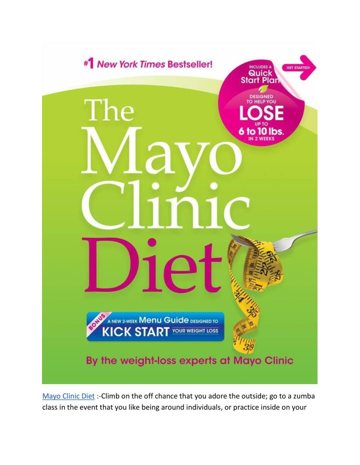 Mayo Clinic Diet :-Climb on the off chance that you adore the outside; go to a zumba