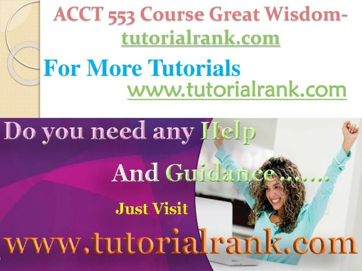 Acct 553 course great wisdom tutorialrank com