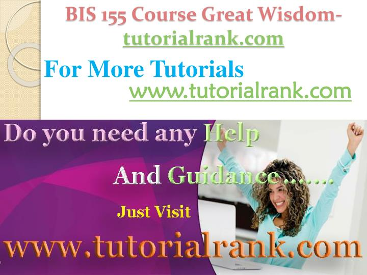 Bis 155 course great wisdom tutorialrank com