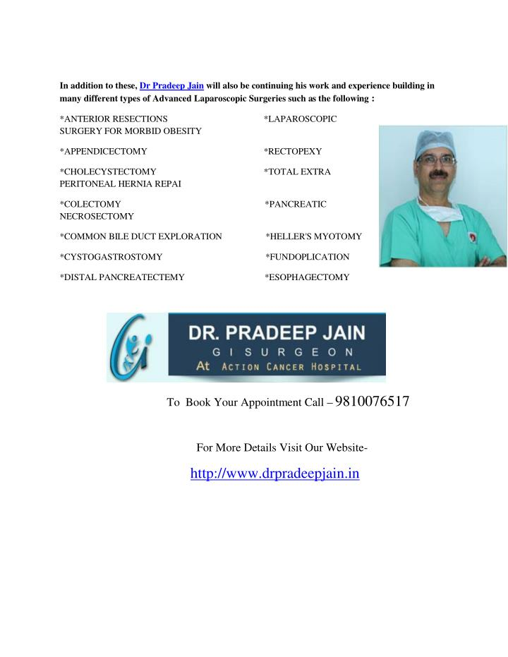 In addition to these, Dr Pradeep Jain will also be continuing his work and experience building in