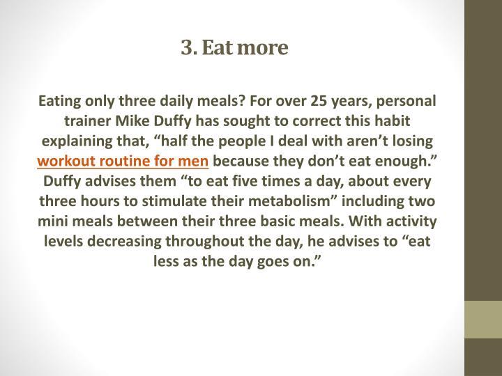 3. Eat