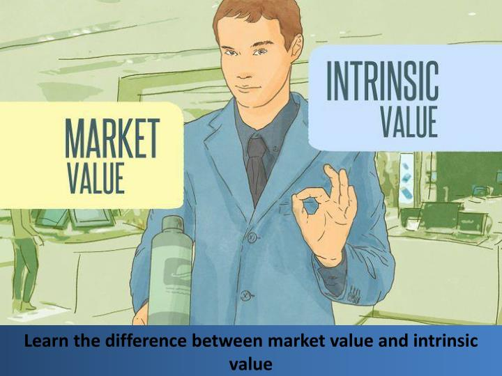 Learn the difference between market value and intrinsic value
