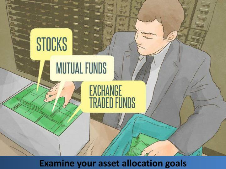 Examine your asset allocation goals