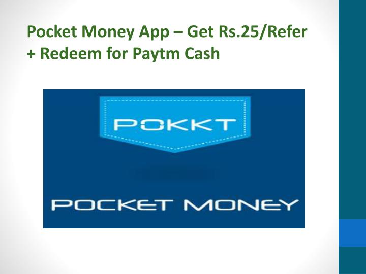 Pocket Money App – Get Rs.25/Refer + Redeem for