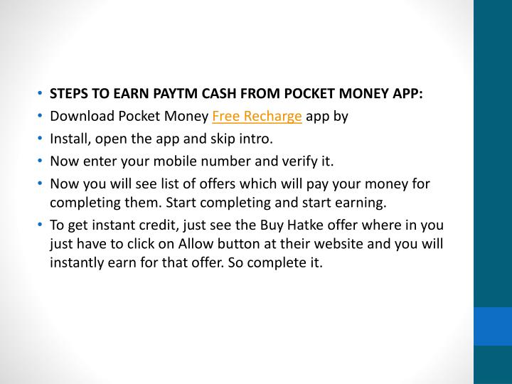 STEPS TO EARN PAYTM CASH FROM POCKET MONEY APP:
