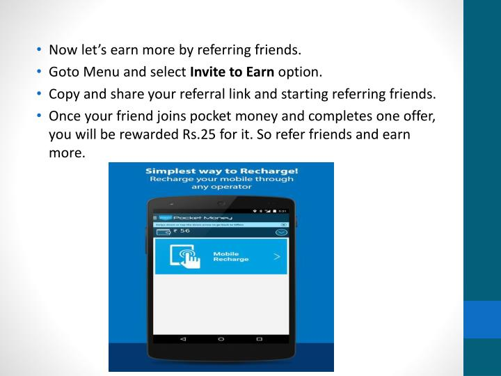 Now let's earn more by referring friends.