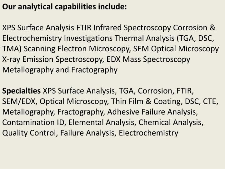 Our analytical capabilities include: