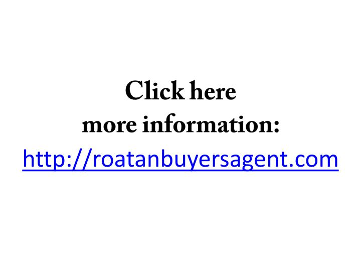 Click here more information http roatanbuyersagent com