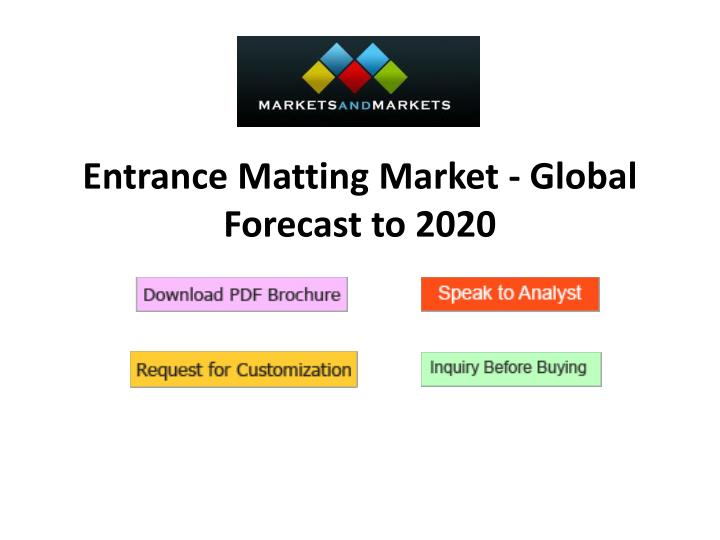 Entrance matting market global forecast to 2020
