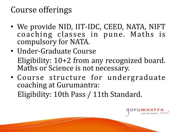 We provide NID, IIT-IDC, CEED, NATA, NIFT