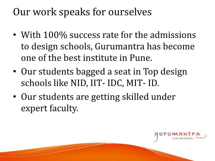 With 100% success rate for the admissions to design schools,