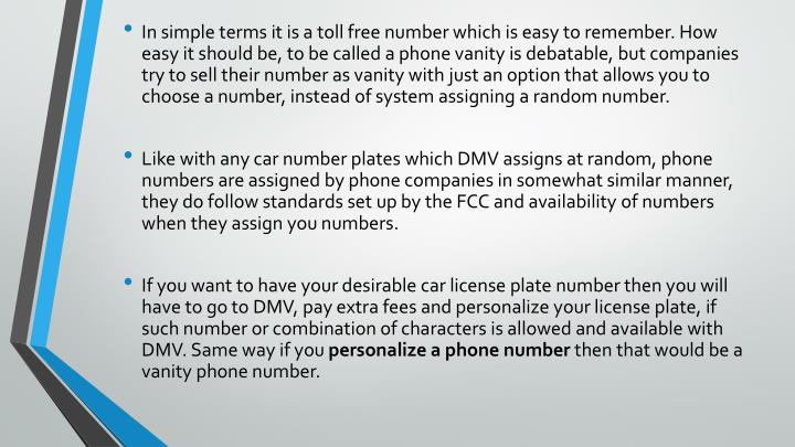 In simple terms it is a toll free number which is easy to remember. How easy it should be, to be cal...