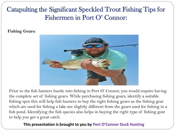 Catapulting the Significant Speckled Trout Fishing Tips for Fishermen in Port O' Connor: