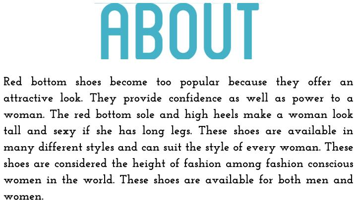 Red bottom shoes become too popular because they offer an attractive look. They provide confidence a...