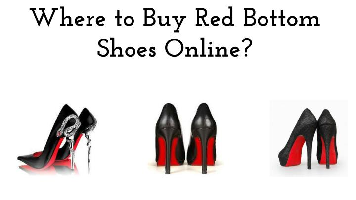 Where to Buy Red Bottom Shoes Online?