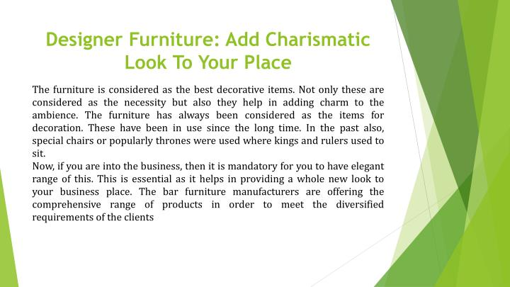 Designer Furniture: Add Charismatic Look To Your Place