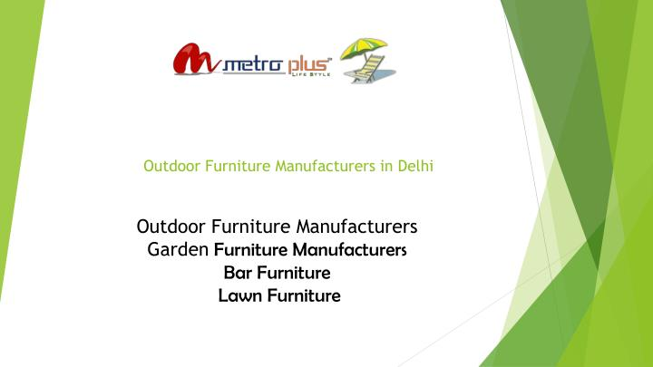 Outdoor furniture manufacturers in delhi