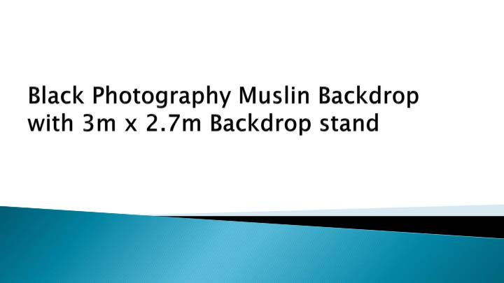 Black photography muslin backdrop with 3m x 2 7m backdrop stand
