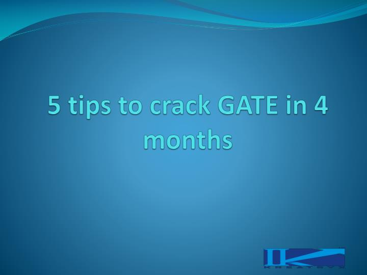 5 tips to crack GATE in 4 months